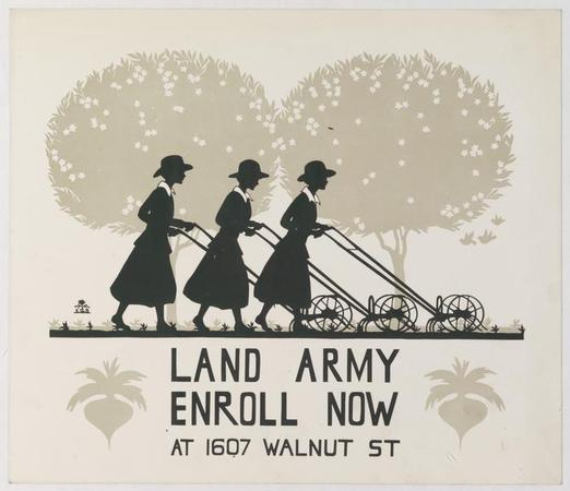 "A poster advertising the Women's Land Army. it shows three women in silhouette pushing tillers, with a silhouette of trees behind them. At the bottom of the poster are the words ""Land Army Enroll Now at 1607 Walnut St."" circa 1918. From the Historical Society of Pennsylvania War Posters Collection [V95]."